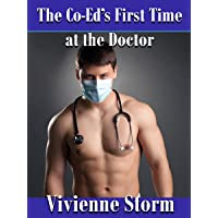 The Co-Ed's First Time at the Doctor: Medical, First-Time, College Student erotic...