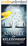 Anxiety in Relationship: How to Improve your Communication and Couple Skills to Have a Happy Relationship and to…