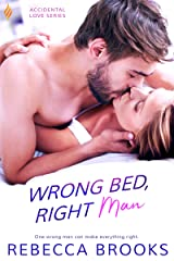 Wrong Bed, Right Man (Accidental Love Book 3) Kindle Edition
