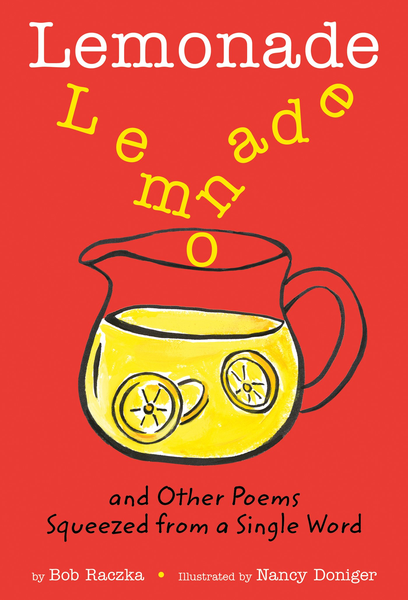 Lemonade: and Other Poems Squeezed from a Single Word: Bob Raczka ...