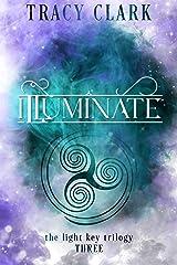 ILLUMINATE (THE LIGHT KEY TRILOGY Book 3) Kindle Edition