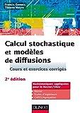 Calcul stochastique et modèles de diffusions - 2e éd.