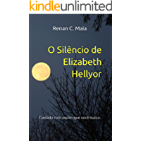 O Silêncio de Elizabeth Hellyor: Cuidado com aquilo que você busca.
