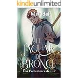 El Jaguar de Bronce: (Los protectores de Sia libro 2- juvenil) (Spanish Edition)