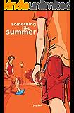 Something Like Summer (Something Like... Book 1)