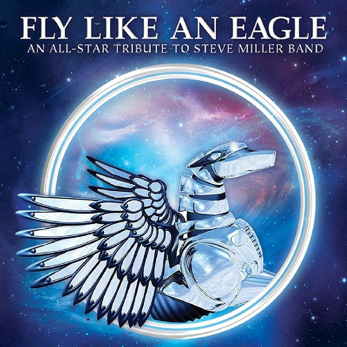 CD : Fly Like An Eagle - All-Star Tribute To Steve Miller Band / Various (CD)