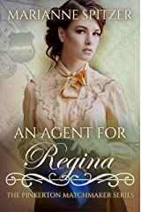 An Agent for Regina: (The Pinkerton Matchmaker Book 3) Kindle Edition