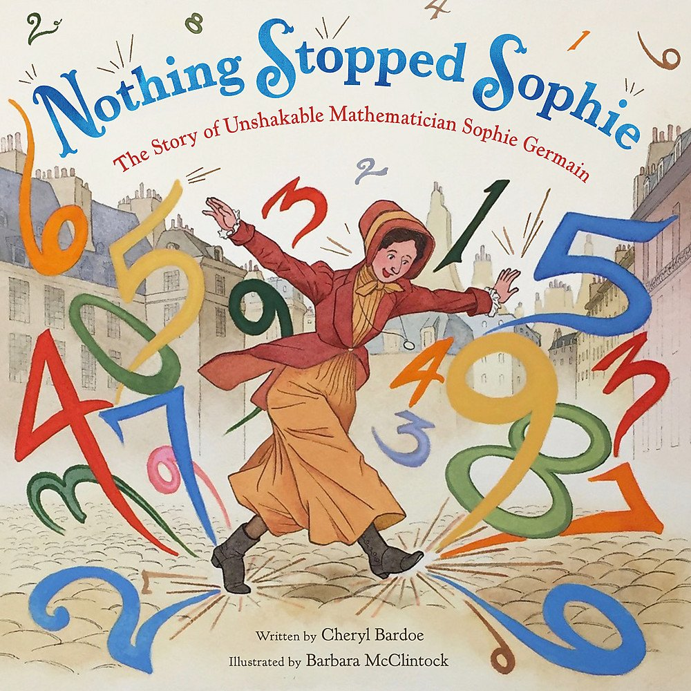 Download Nothing Stopped Sophie: The Story of Unshakable Mathematician Sophie Germain PDF