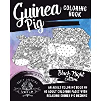 Guinea Pig Coloring Book: An Adult Coloring Book of 40 Adult Coloring Pages with Relaxing Guinea Pig Designs: Volume 1 (Pet Coloring Books for Adults)