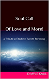 Soul Call  - of Love and More!: A Tribute to Elizabeth Barrett Browning