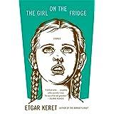 The Girl on the Fridge: Stories