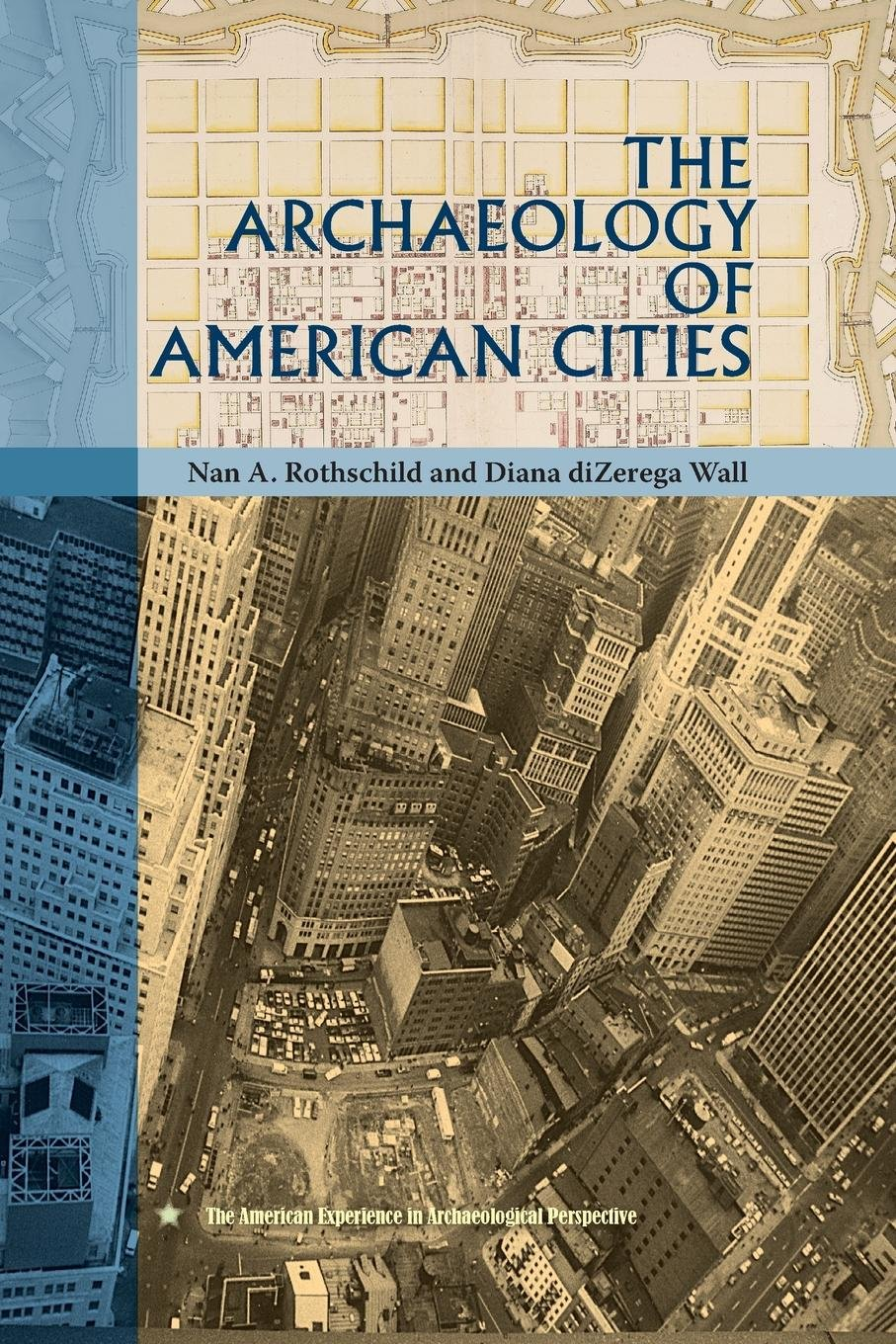 The Archaeology of American Cities (American Experience in Archaeological Pespective) pdf