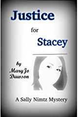 Justice for Stacey (Sally Nimitz Mysteries Book 8) Kindle Edition