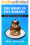 The Body in the Bakery (Sky High Pies Cozy Mysteries Book 15)