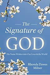The Signature of God: His Name Written into Our Lives and the World Kindle Edition