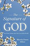 The Signature of God: His Name Written into Our Lives and the World