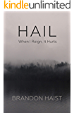 HAIL: When I Reign, It Hurts
