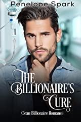 The Billionaire's Cure: Clean Billionaire Romance Kindle Edition