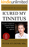 I cured my Tinnitus: My path to complete cure of Tinnitus and Hyperacusis