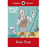 Dahl, R: Roald Dahl: Esio Trot - Ladybird Readers Level 4