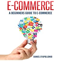 E-commerce: A Beginner's Guide to E-commerce