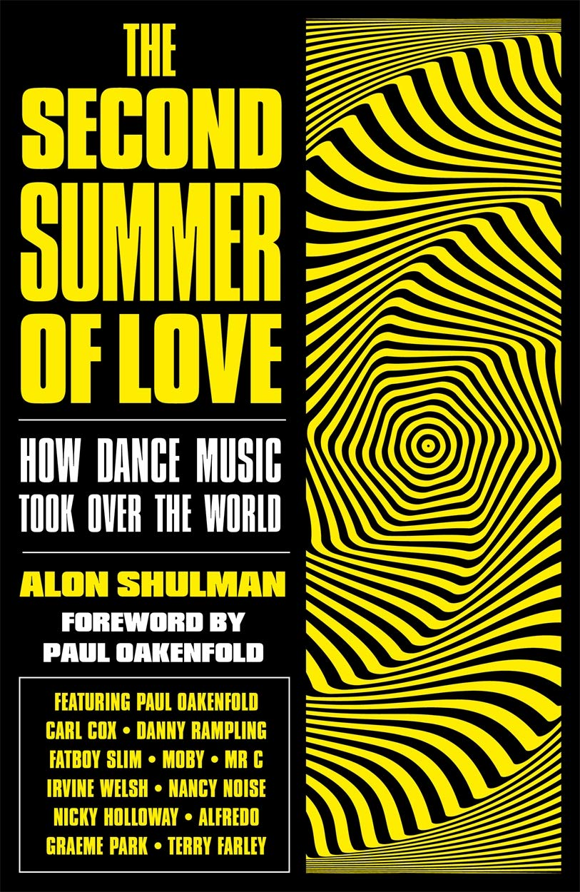 The Second Summer of Love: How Dance Music Took Over the