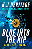 Blue Into The Rip: An action-packed, time-travel, military sci-fi thriller