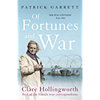 Of Fortunes and War: Clare Hollingworth, first of the female war correspondents