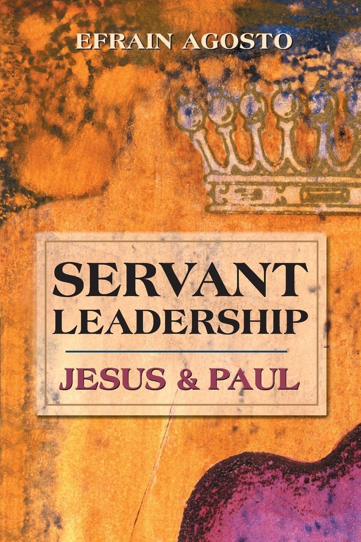 Servant Leadership: Jesus and Paul pdf