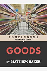 Goods (Electric Literature's Recommended Reading) Kindle Edition