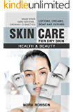Skin care: For dry skin. Lotions, creams, soap and scrubs. Make your own natural, organic cosmetics.: Health & Beauty.
