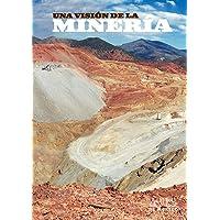 Artes de Mexico # 86. Una vision de la mineria / A Vision of Mining
