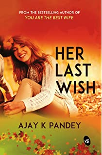 You Are The Best Wife A True Love Story Mr Ajay K Pandey