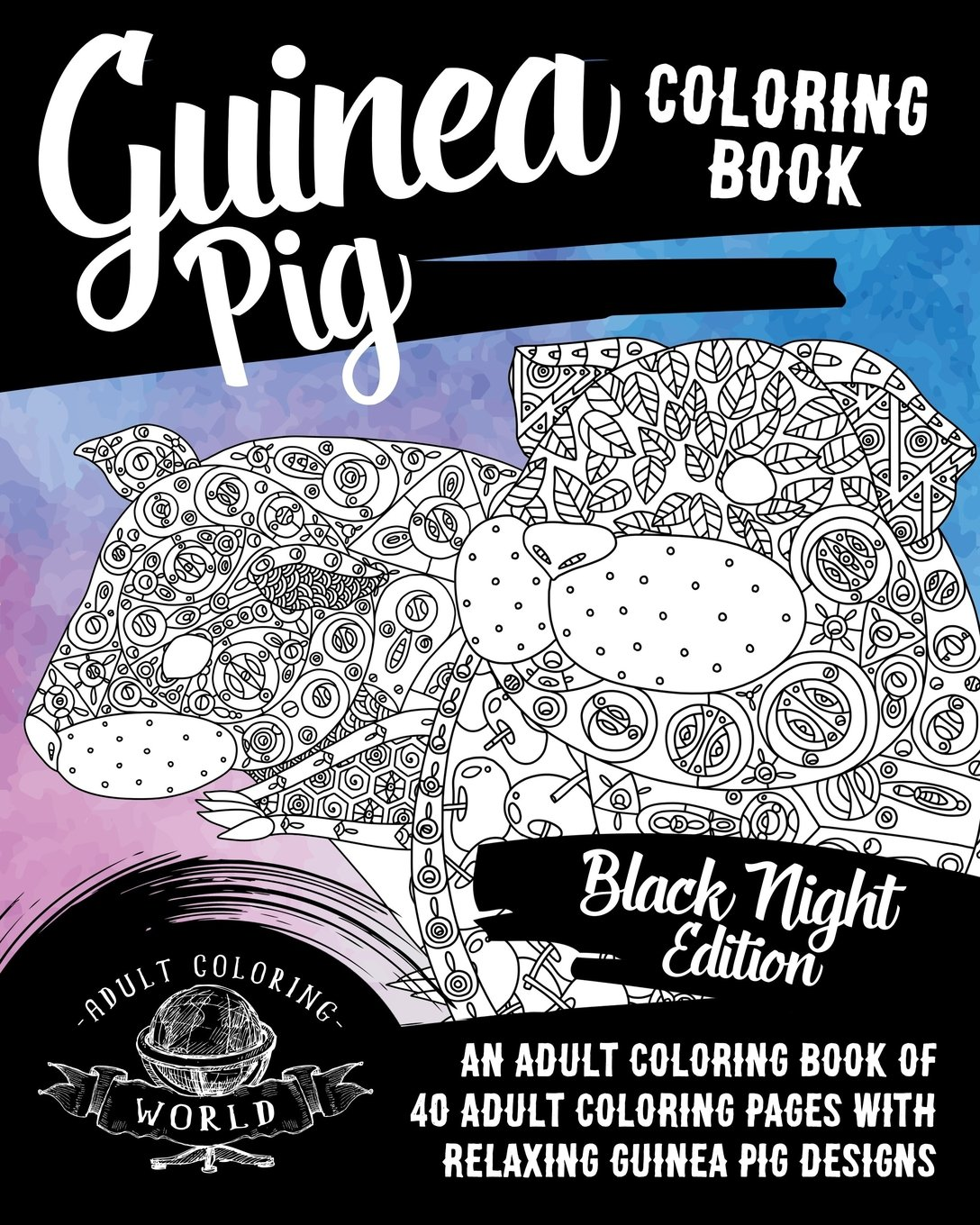 Amazon Com Guinea Pig Coloring Book An Adult Coloring Book Of 40