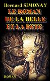 LE ROMAN DE LA BELLE ET LA BETE