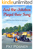 And the Jukebox Played their Song: A Broome Park Pre-Fab Village novel