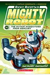 Ricky Ricotta's Mighty Robot vs. The Mutant Mosquitoes from Mercury (Ricky Ricotta #2) Kindle Edition
