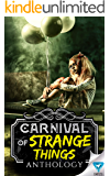 Carnival Of Strange Things (Creepiest Show On Earth Book 3)