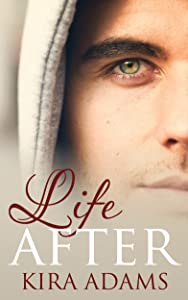 Life After: The Infinite Love Series, Book Two