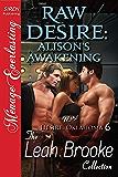 Raw Desire: Alison's Awakening [More Desire, Oklahoma 6] (Siren Publishing Menage Everlasting)