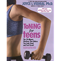 Toning for Teens: The 20 Minute Workout That Makes You Look Good and Feel Great!