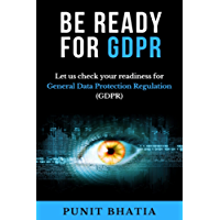 Be Ready for GDPR: Let us check your readiness for General Data Protection Regulation (GDPR)