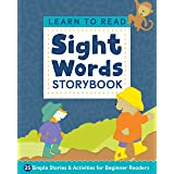Learn to Read: Sight Words Storybook: 25 Simple Stories & Activities for Beginner Readers