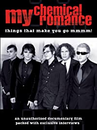 My Chemical Romance – Things That Make You Go Mmmm! Unauthorized Biography