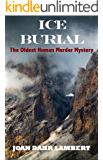 ICE BURIAL: The Oldest Human Murder Mystery (The Mother People Series Book 3)