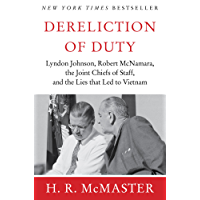Dereliction of Duty: Johnson, McNamara, the Joint Chiefs of Staff