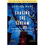 Chasing the Scream: The Opposite of Addiction is Connection