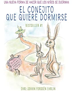 El conejito que quiere dormirse / The Rabbit Who Wants to Fall Asleep: Una nueva