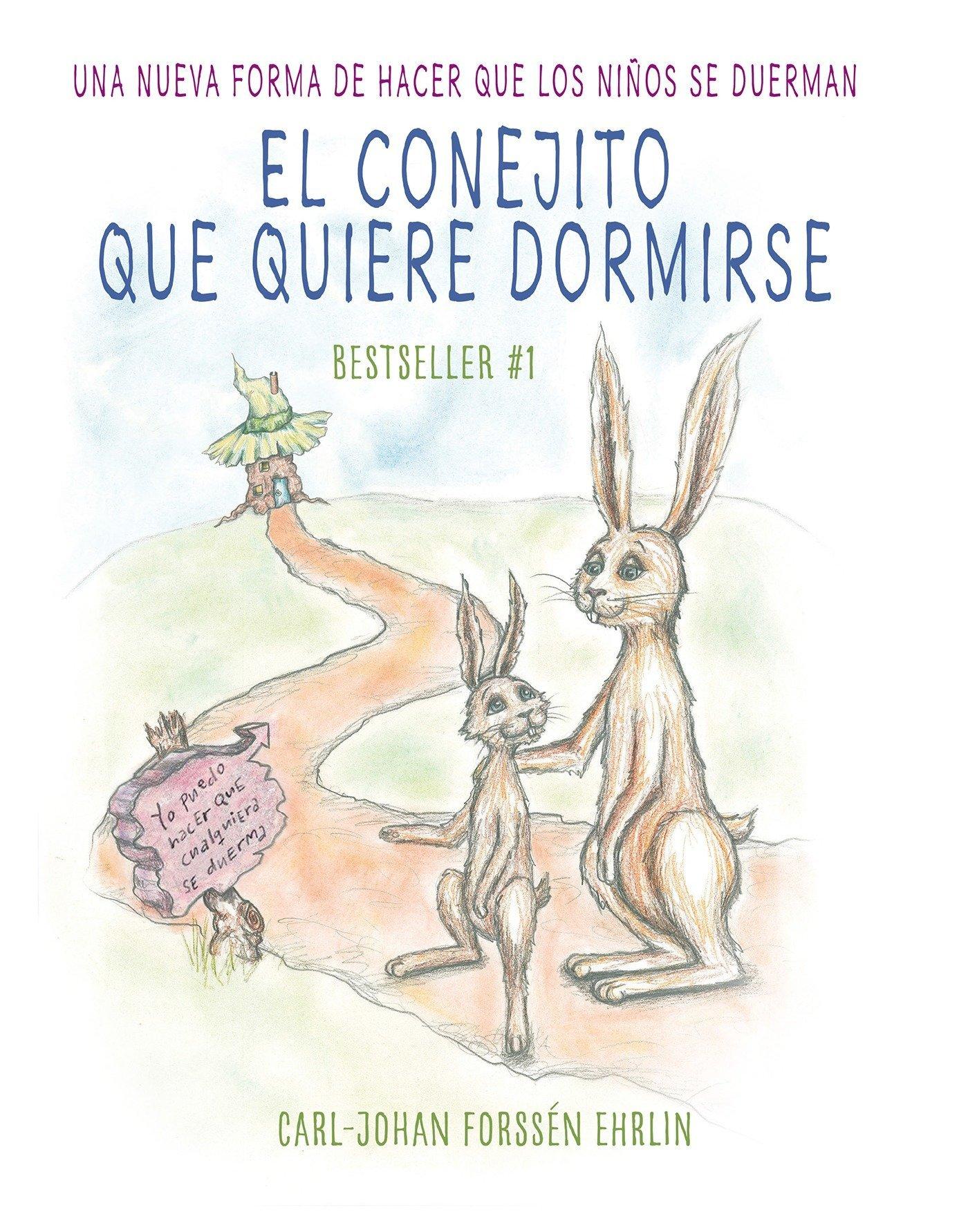 Read Online El conejito que quiere dormirse: Un nuevo método para ayudar a los niños a dormi r / The Rabbit Who Wants to Fall Asleep: A New Way of Getting Children to Sleep (Spanish Edition) PDF ePub fb2 book