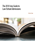 The Ivey Guide to Law School Admissions: Straight Advice on Essays, Resumes, Interviews, and More (Updated and Revised for the 2018 e-book)